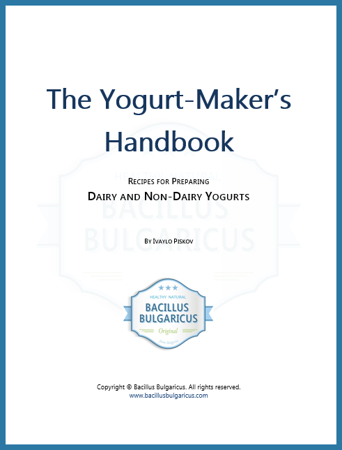 The Yogurt-Maker's Handbook - Recipes for Preparing Dairy and Non-Dairy Yogurts